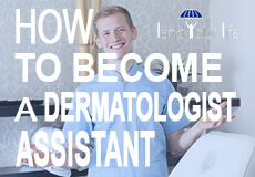 how to become a dermatologist assistant