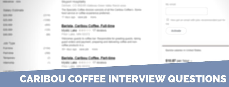 Caribou Coffee Interview Questions