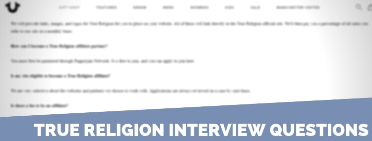 True Religion Interview Questions