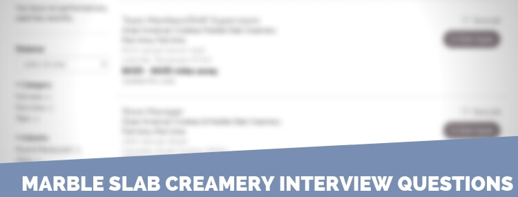 Marble Slab Creamery Interview Questions