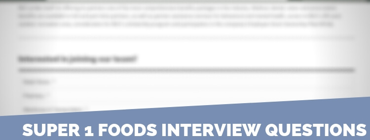 Super 1 Foods Interview Questions